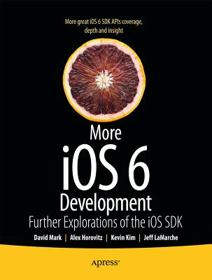 More Ios 5 Development By Mark, David/ Lamarche, Jeff/ Horovitz, Alex/ Kim, Kevin